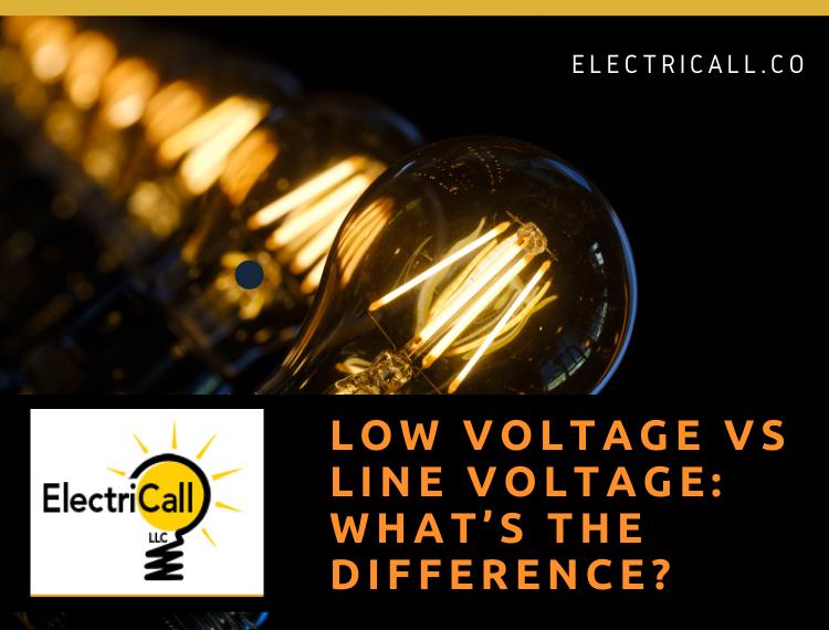Low voltage vs Line Voltage